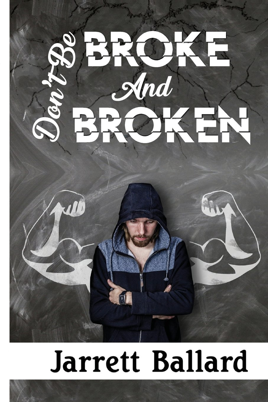 Read Online Don't Be Broke and Broken PDF