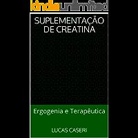 Suplementação de Creatina: Ergogenia e Terapêutica