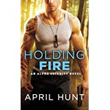 Holding Fire (Alpha Security, 2)