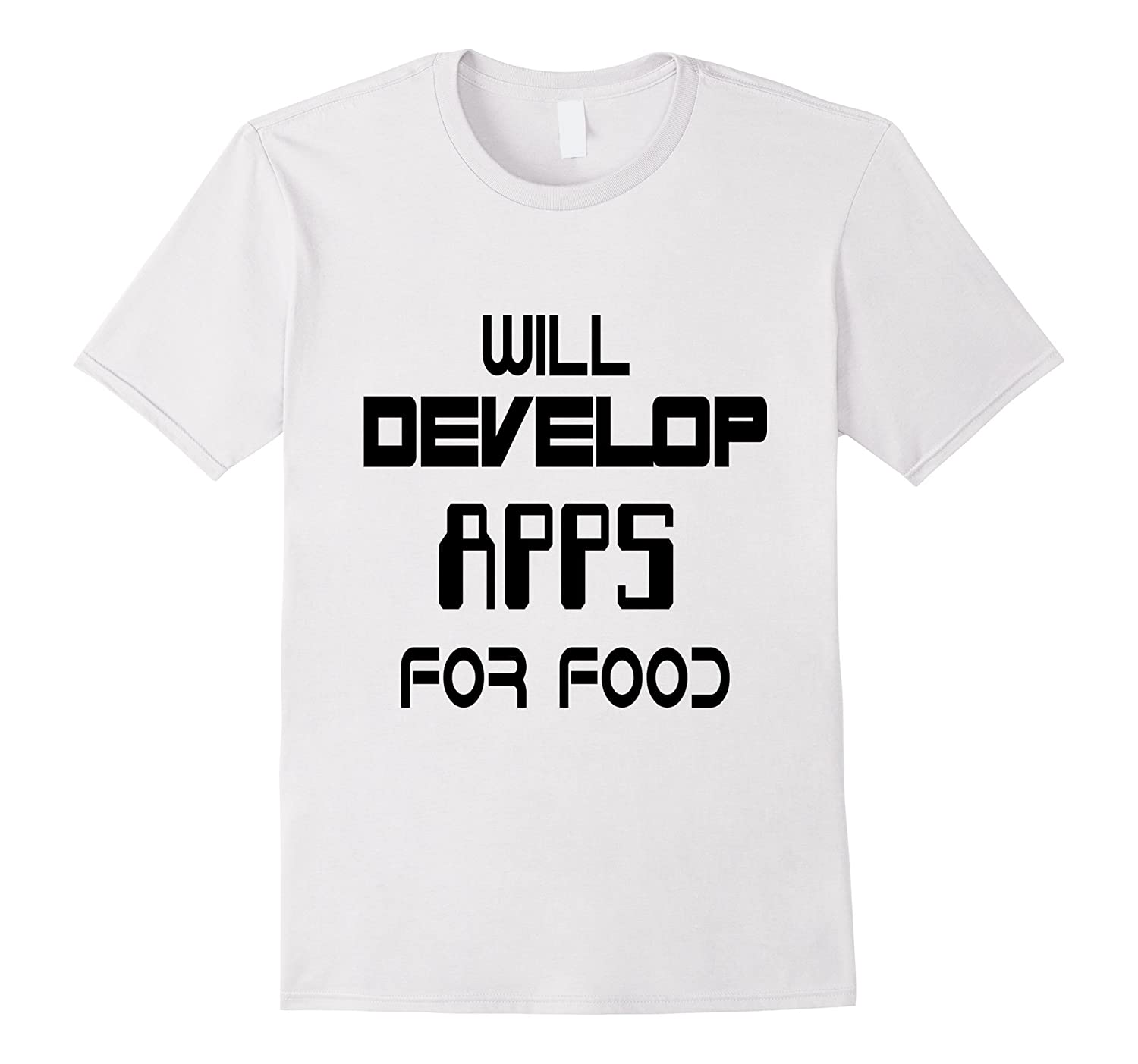 Will Develop Apps For Food Software Developer White T-Shirt-PL