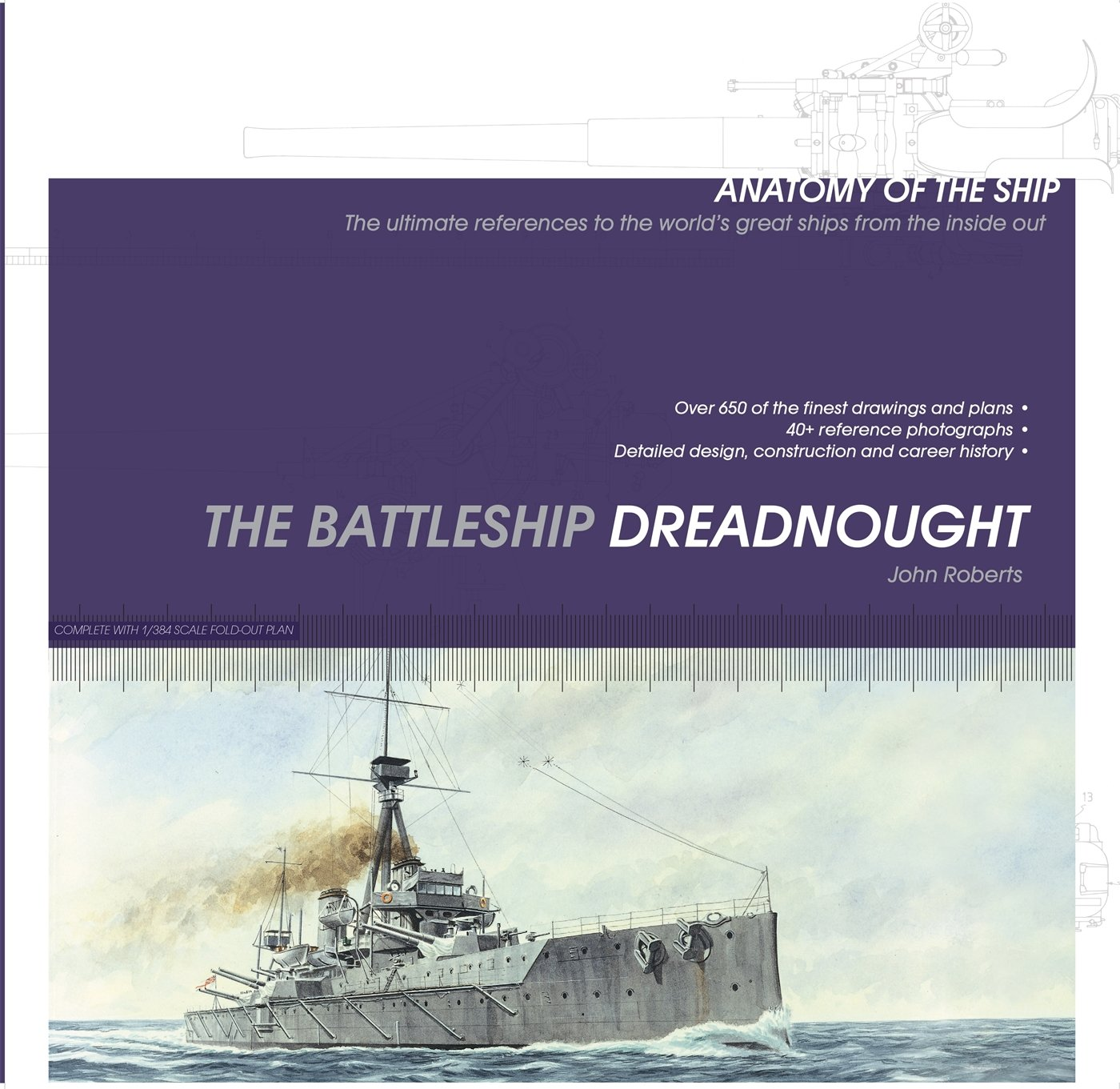 The Battleship Dreadnought (Anatomy of the Ship): John Roberts ...