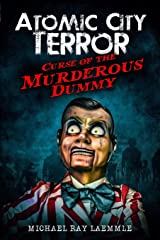 Curse of the Murderous Dummy (Atomic City Terror) Paperback