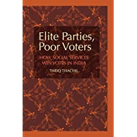 Elite Parties, Poor Voters: How Social Services Win Votes in India (Cambridge Studies in Comparative Politics)