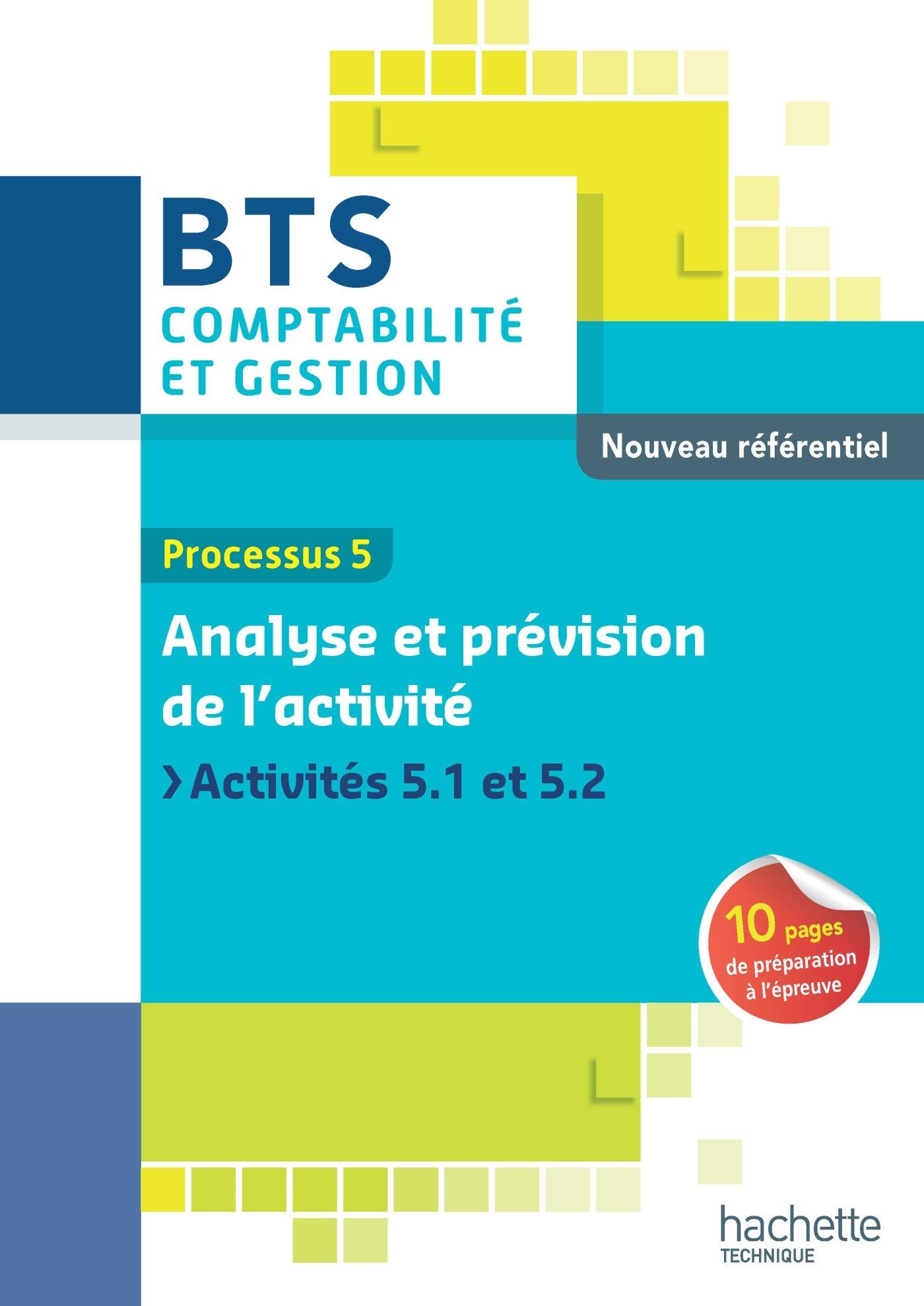 P5 Analyse et prévision de l'activité BTS CG Ed 2015 Broché – 29 avril 2015 Laurence Decourtray Madjid Hamoumraoui Hachette Éducation 2013999178