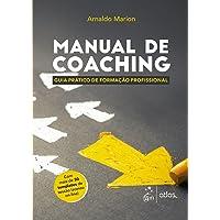 Manual de Coaching - Guia Prático de Formação Profissional