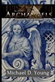 Age of Archangels: Prequel to the Last Archangel Series: Young, Michael D.: 9798747428171: Amazon.com: Books