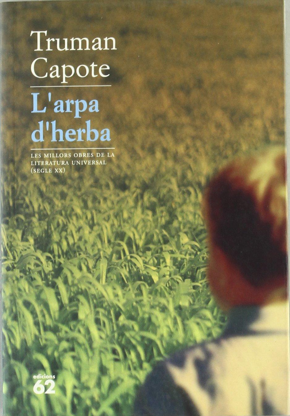 Larpa dherba MOLU s.XX - Les Millors Obres de la Literatura Universal Segle XX: Amazon.es: Truman Capote, LLUIS ANTON BAULENAS I SETO: Libros
