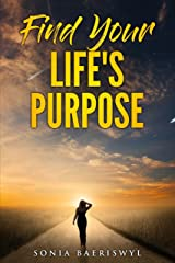 Find your Life's Purpose Kindle Edition
