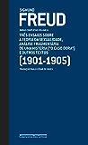 """Freud (1901-1905)  Três ensaios sobre a teoria da sexualidade, análise fragmentária de uma histeria (""""O caso Dora"""" ) e outros textos: Obras completas Volume 6"""