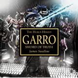 Garro: Sword of Truth (The Horus Heresy)