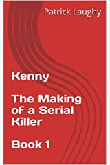Kenny  The Making of a Serial Killer  Book 1 Kindle Edition