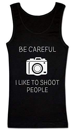 Be Careful I Like To Shoot People Camiseta sin mangas para mujer