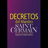 Decretos del Maestro Saint Germain (Colección Metafísica Seres de Luz)