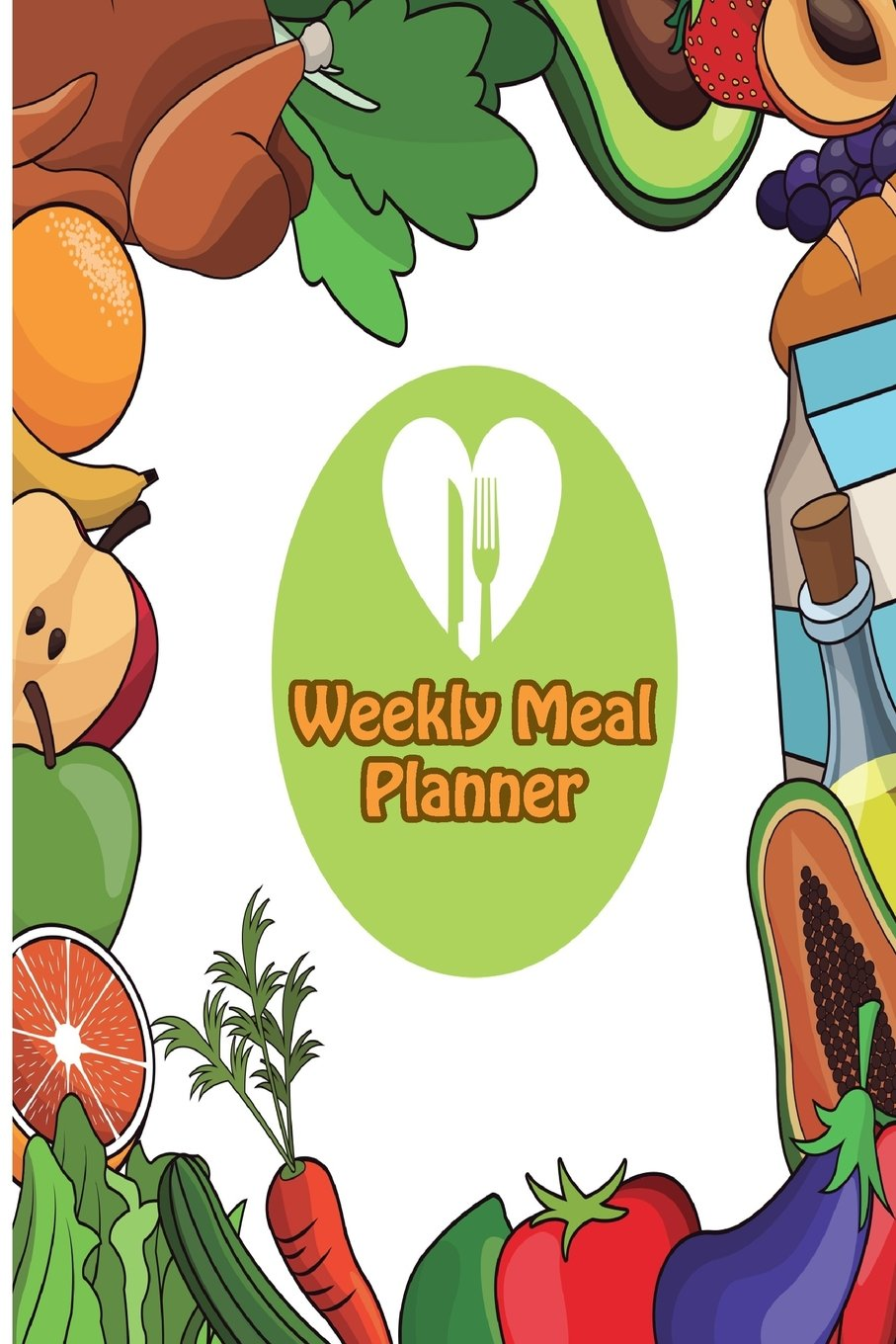 Read Online Weekly Meal Planner: 24 Weeks Meal Planning Notebook with Shopping List and recipe notebook 50 pages (cover 6) pdf epub