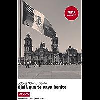 Ojalá que te vaya bonito (Serie América Latina) (Spanish Edition) book cover