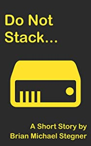 Do Not Stack...