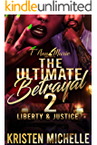 The Ultimate Betrayal: Liberty & Justice : The Aftershock