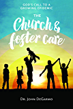 The Church and Foster Care: God's Call to a Growing Epidemic