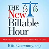 The New Billable Hour: Bill More Hours, Be More