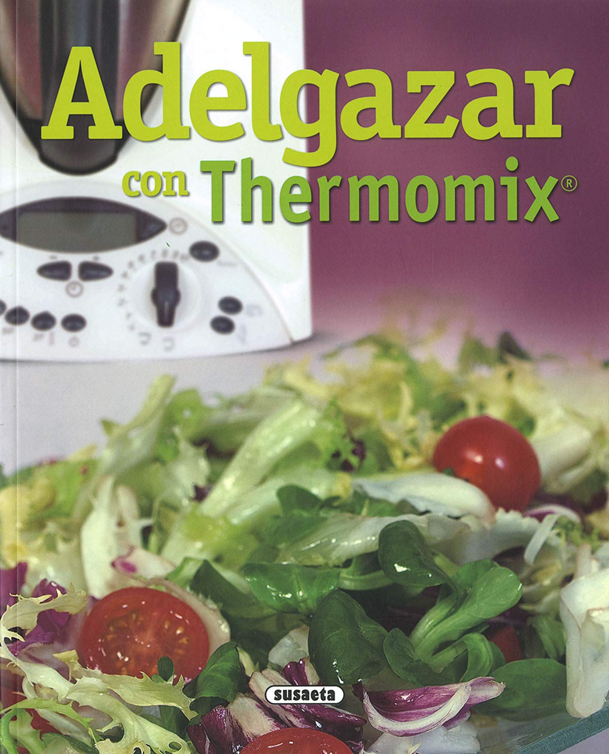 Adelgazar Con Thermomix (El Rincón Del Paladar): Amazon.es: Susaeta, Equipo: Libros