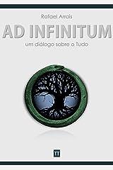 Ad infinitum: Um diálogo sobre o Tudo eBook Kindle