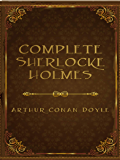 The Complete Sherlock Holmes: Full