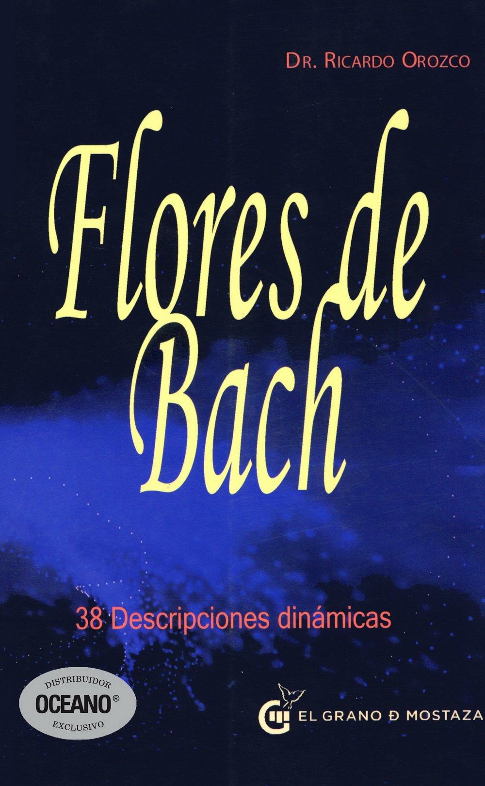 Download Flores de Bach / Bach Flowers: 38 Descripciones Dinamicas / 38 Dynamic Descriptions (Coleccion Terapias) (Spanish Edition) pdf