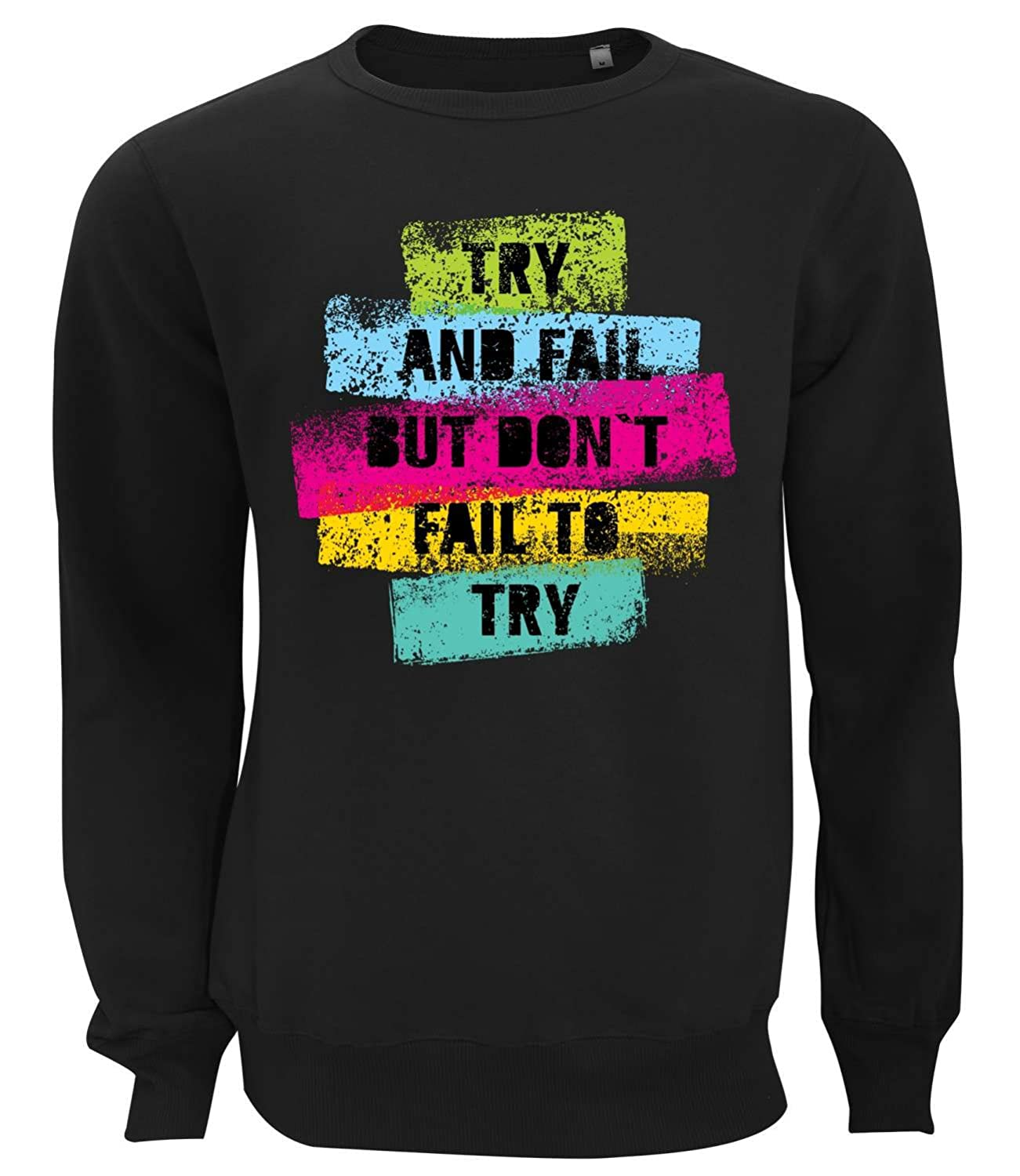 Don`T Fail To Try Motivation Series Women's Unisex Sweatshirt