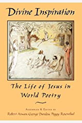 Divine Inspiration: The Life of Jesus in World Poetry Hardcover
