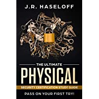 The Ultimate Physical Security Certification Study Guide: : Pass on Your First Try!