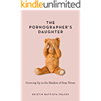 The Pornographer's Daughter: Growing Up in the Shadow of Deep Throat