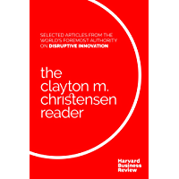The Clayton M. Christensen Reader