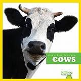 Cows (Bullfrog Books: Animals on the Farm)