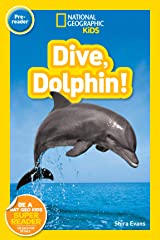 National Geographic Readers: Dive, Dolphin Kindle Edition