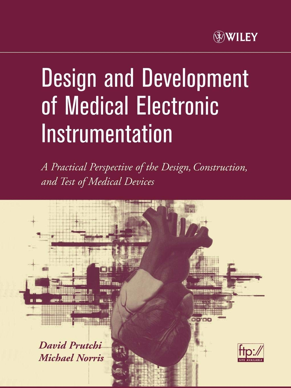 Design And Development Of Medical Electronic Instrumentation  A Practical Perspective Of The Design Construction And Test Of Medical Devices
