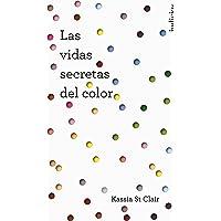 Las vidas secretas del color (Indicios no ficción)