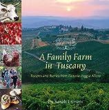 A Family Farm in Tuscany: Recipes and Stories from Fattoria Poggio Alloro