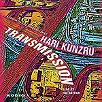 Transmission | Hari Kunzru