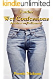 Further Wet Confessions: Accident or Deliberate?
