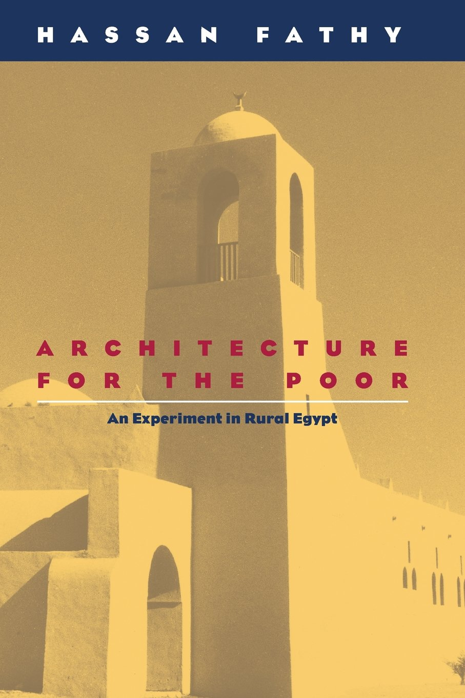 Architecture for the Poor: An Experiment in Rural Egypt Phoenix Books: Amazon.es: Hassan Fathy: Libros en idiomas extranjeros