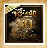 80 Años de Musica Entre Amigos, Vol. 1