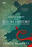 Highlights from Welsh History - Opening Some Windows on Our Past