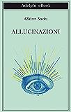 Allucinazioni (Biblioteca Adelphi)