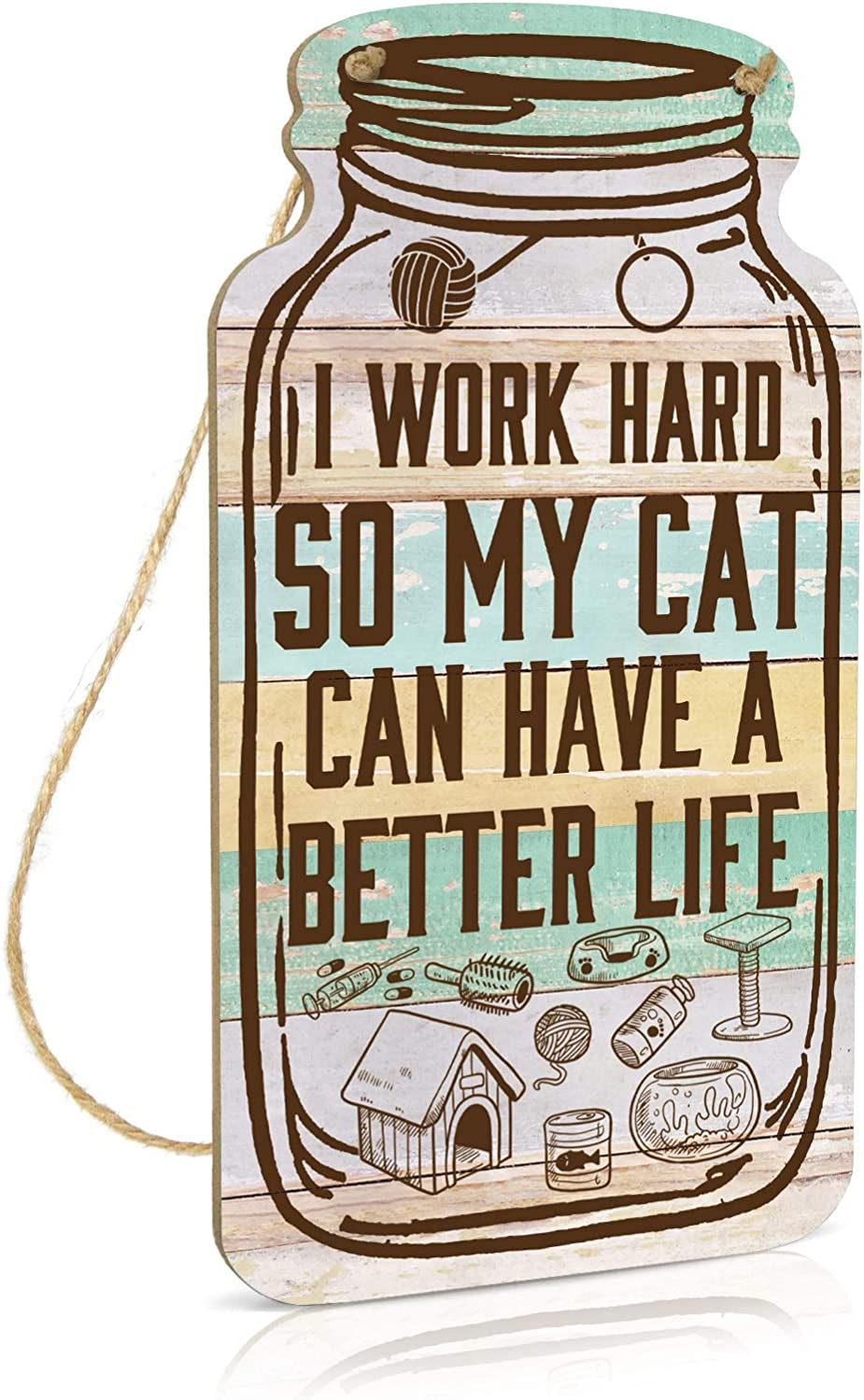 Putuo Decor Cat Wall Decor, Funny Pet Sign for Home, Office, Living Room, Bedroom, 8.3x4.5 Inches Mason Jar Wood Hanging Plaque, Gift for Cat Lover - I Work Hard So My Cat Can Have a Better Life