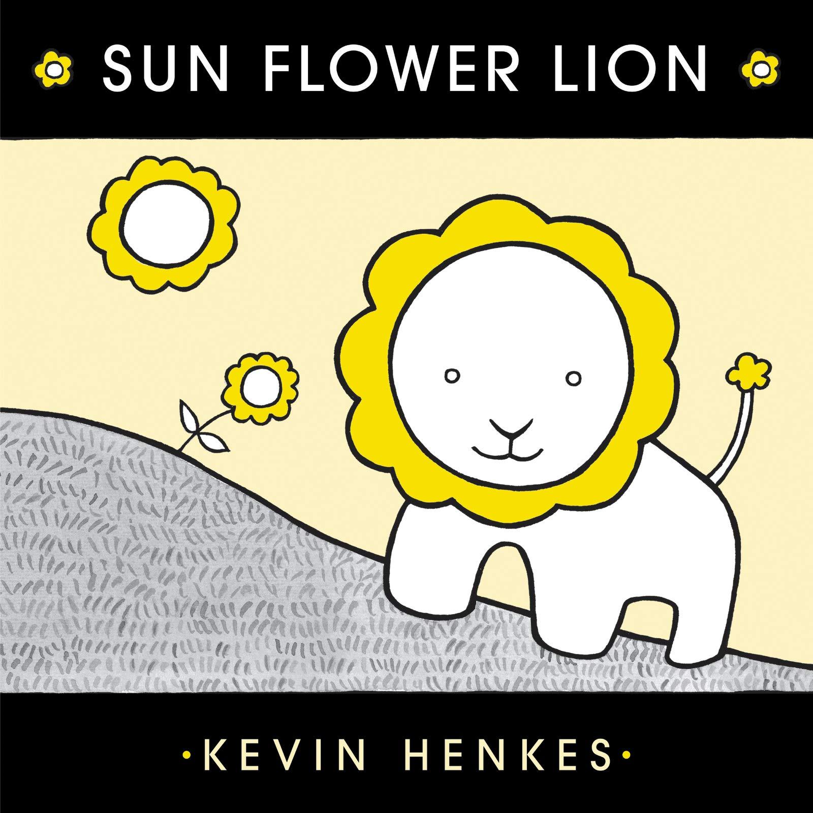 Sun Flower Lion: Henkes, Kevin, Henkes, Kevin: 9780062866103: Amazon.com:  Books