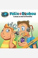 Lucas a mal à l'oreille: Otites (Félix et Boubou) (French Edition) Paperback