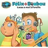 Lucas a mal à l'oreille: Otites