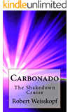Carbonado: The Shakedown Cruise (The Journey of the Freighter Lola Book 2)