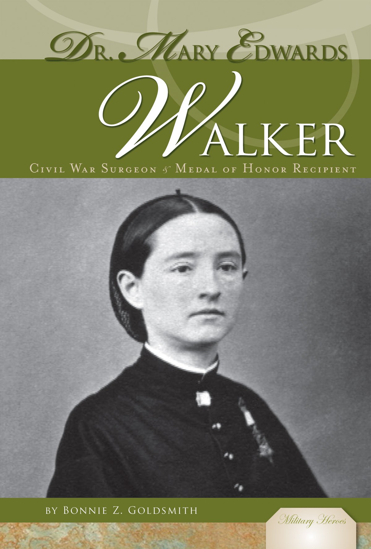 Download Dr. Mary Edwards Walker: Civil War Sugeon & Medal of Honor Recipient: Civil War Surgeon & Medal of Honor Recipient (Military Heroes) ebook