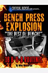 Bench Press Explosion: The Best of Bench: 18 B-O-B Routines Kindle Edition
